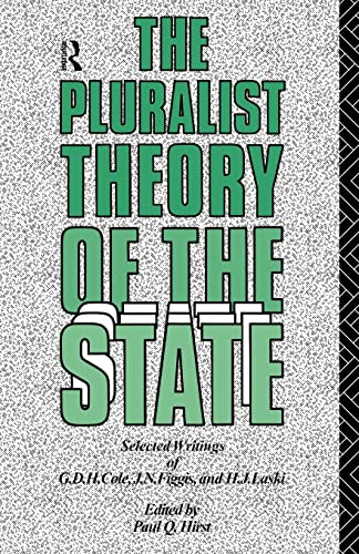 9780415033718: The Pluralist Theory of the State: Selected Writings of G.D.H. Cole, J.N. Figgis and H.J. Laski