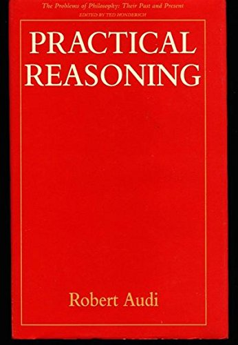 9780415033749: Practical Reasoning (Problems of philosophy)