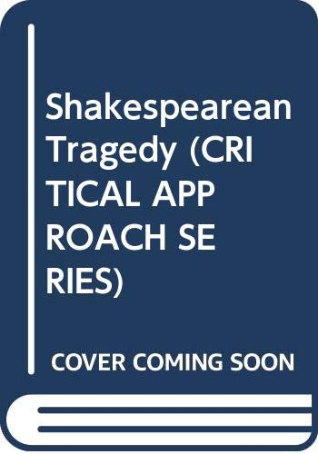 9780415034029: Shakespearian Tragedy (Critical Approach Series)
