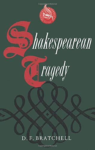 Shakespearean Tragedy (Critical Approach Series) (0415034035) by Bratchell, D. F.