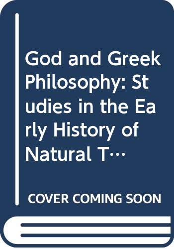 9780415034869: God and Greek Philosophy: Studies in the Early History of Natural Theology (Issues in Greek Philosophy)