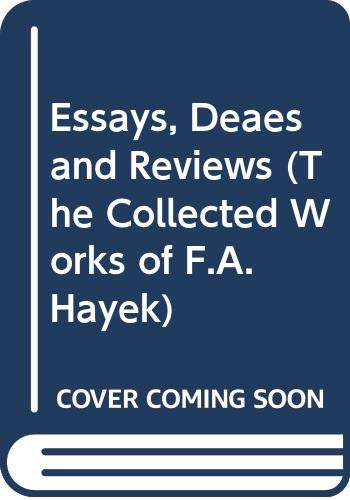 9780415035255: Essays, Deaes and Reviews (The Collected Works of F.A. Hayek)