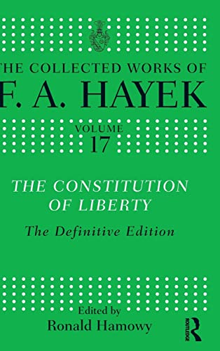 9780415035309: The Constitution of Liberty. Routledge. 2011.