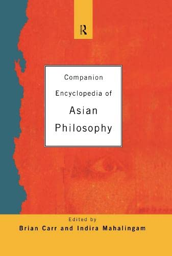 Companion Encyclopedia of Asian Philosophy: Carr, Brian; Mahalingam, Indira (eds.)