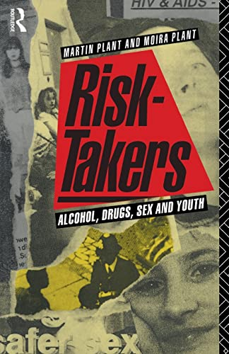 9780415035392: Risk-takers: Alcohol, Drugs, Sex and Youth
