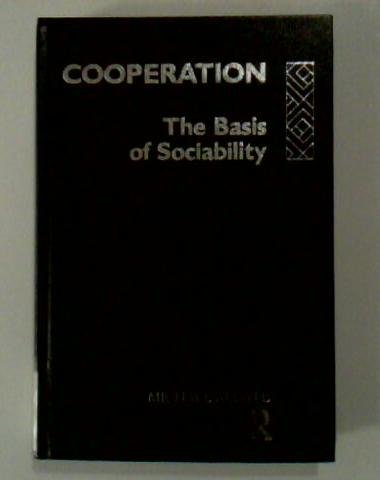 9780415035453: Cooperation: The Basis of Sociability