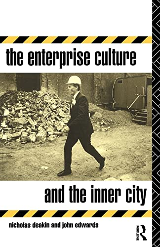 The Enterprise Culture and the Inner City: Deakin, Nicholas &
