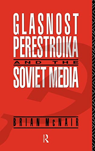 9780415035514: Glasnost, Perestroika and the Soviet Media (Communication and Society)