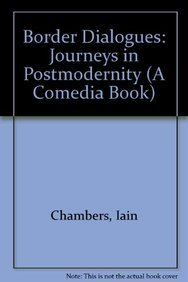 9780415035545: Border Dialogues: Journeys in Postmodernity (A Comedia Book)