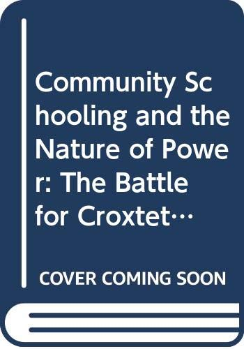 9780415035606: Community Schooling and the Nature of Power: The Battle for Croxteth Comprehensive School