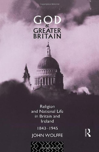 9780415035705: God and Greater Britain: Religion and National Life in Britain and Ireland, 1843-1945