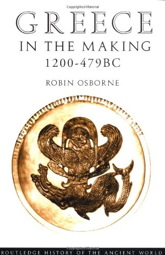9780415035835: Greece in the Making 1200-479 BC: The Greek City Under Construction (The Routledge History of the Ancient World)