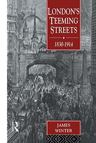 9780415035903: London's Teeming Streets, 1830-1914