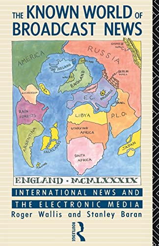 9780415036047: The Known World of Broadcast News: International News and the Electronic Media (Comedia)