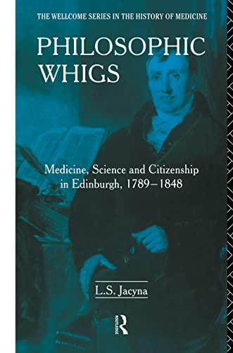 Philosophic Whigs: Medicine, Science and Citizenship in: Stephen Jacyna