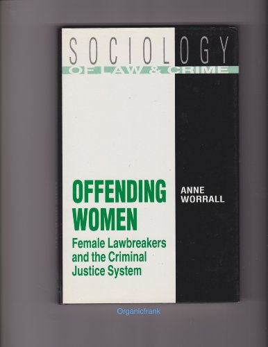9780415037242: Offending Women: Female Lawbreakers and the Criminal Justice System (Sociology of Law and Crime)