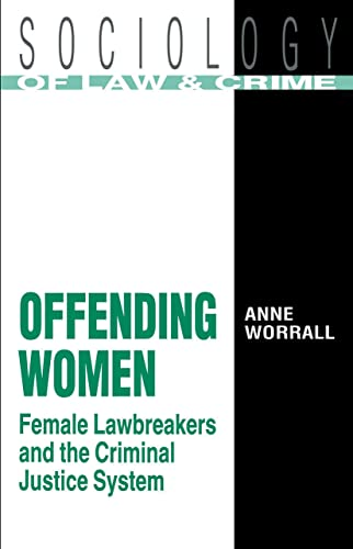 9780415037259: Offending Women: Female Lawbreakers and the Criminal Justice System (Sociology of Law and Crime)