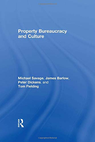 9780415037730: Property, Bureaucracy and Culture: Middle Class Formation in Contemporary Britain (International Library of Sociology)