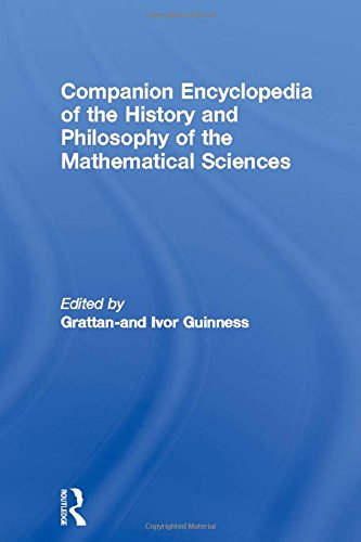 Companion Encyclopedia of the History and Philosophy if the Mathematical Sciences: Two Volume Set