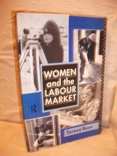Women and the Labour Market: Rees, Teresa L.