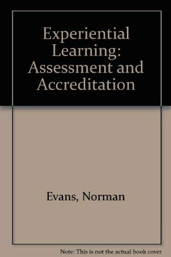 9780415038232: Experiential Learning: Its Assessment and Accreditation