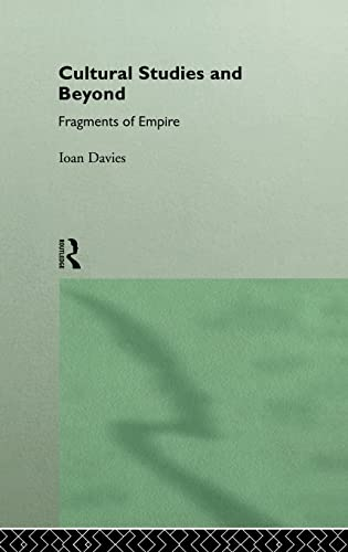 9780415038362: Cultural Studies and Beyond: Fragments of Empire