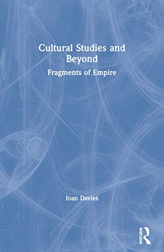 9780415038379: Cultural Studies and Beyond: Fragments of Empire