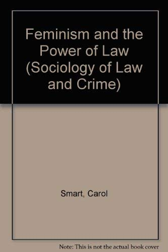 9780415038812: Feminism and the Power of Law (Sociology of Law and Crime)