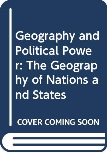 9780415039123: Geography and Political Power: The Geography of Nations and States
