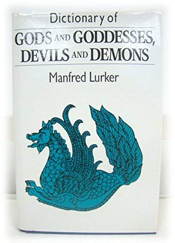 9780415039437: Dictionary of Gods and Goddesses, Devils and Demons
