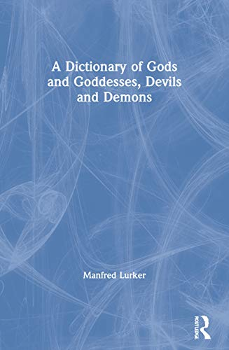9780415039444: A Dictionary of Gods and Goddesses, Devils and Demons