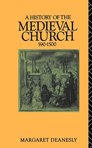9780415039598: A History of the Medieval Church: 590-1500