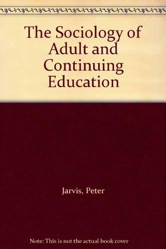 The Sociology of Adult and Continuing Education: Jarvis, Peter
