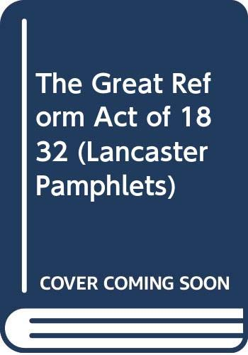 9780415039789: The Great Reform Act of 1832 (Lancaster Pamphlets)