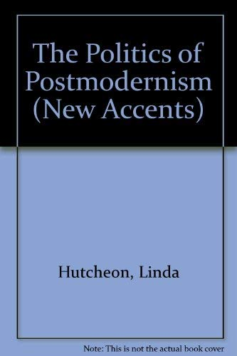9780415039918: The Politics of Postmodernism (New Accents)