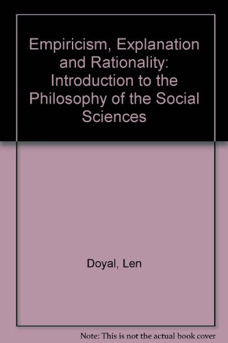 9780415040129: Empiricism, Explanation and Rationality: Introduction to the Philosophy of the Social Sciences