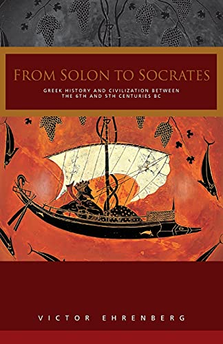 9780415040242: From Solon to Socrates: Greek History and Civilization During the 6th and 5th Centuries BC