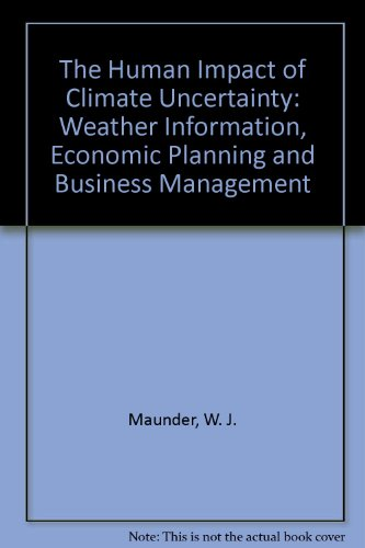 9780415040761: Human Impact of Climate Uncertainty: Weather Information, Economic Planning, and Business Management