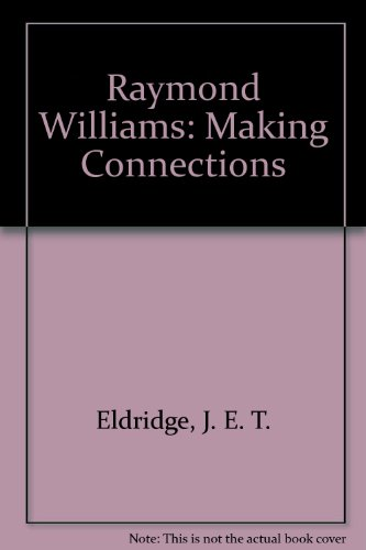9780415040877: Raymond Williams: Making Connections