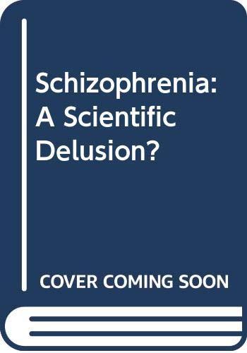 9780415040969: Schizophrenia: A Scientific Delusion?
