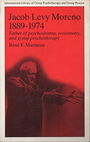 9780415041102: Jacob Levy Moreno 1889-1974: Father of Psychodrama, Sociometry, and Group Psychotherapy (International Library of Group Psychotherapy and Group Processes)