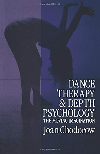 9780415041133: Dance Therapy and Depth Psychology: The Moving Imagination