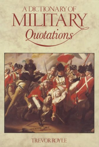 9780415041386: A Dictionary of Military Quotations