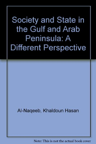 9780415041621: Society and State in the Gulf and Arab Peninsula: A Different Perspective