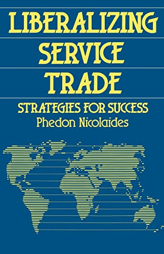 Liberalizing Service Trade: Strategies for Success (Chatham House Papers): Nialaides, Phedon
