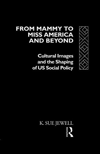 9780415042536: From Mammy to Miss America and Beyond: Cultural Images and the Shaping of US Social Policy