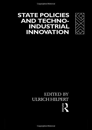 State policies and techno-industrial innovation.: Hilpert, Ulrich (ed.)