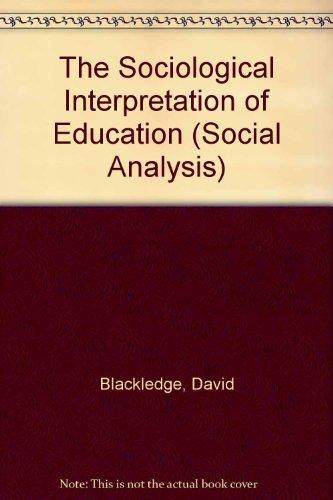 9780415042857: The Sociological Interpretation of Education (Social Analysis)