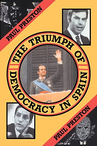 9780415043144: The Triumph of Democracy in Spain