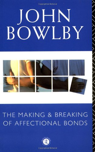 9780415043267: The Making and Breaking of Affectional Bonds